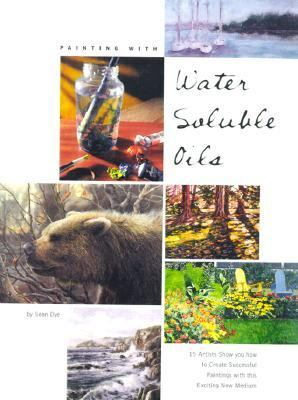 Painting With Water Soluble Oils By Sean Dye