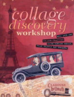 Collage Discovery Workshop Make Your Own Collage Creations Using Vintage Photos, Found Objects and Ephemera
