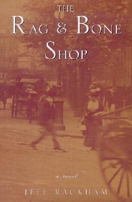 Rag and Bone Shop, Vol. 1 - Jeff Rackham - Hardcover