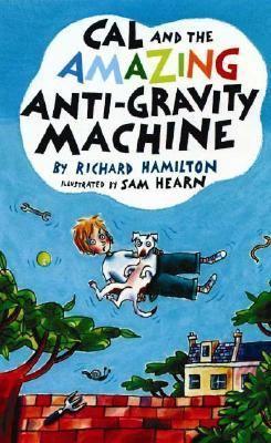 Cal And the Amazing Anti-gravity Machine