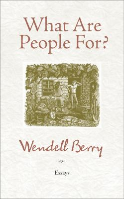 What Are People For?: Essays