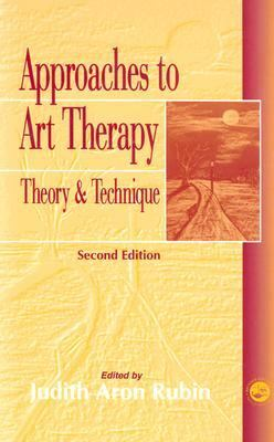 Approaches to Art Therapy Theory and Technique