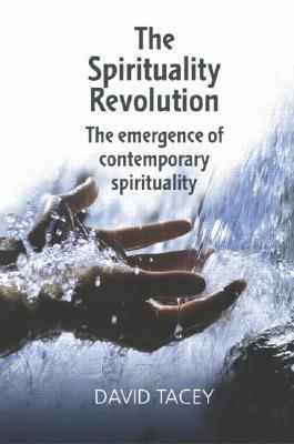Spirituality Revolution The Emergence of Contemporary Spirituality