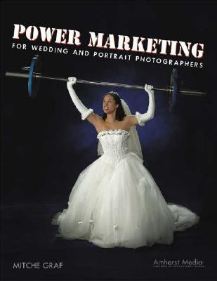 Power Marketing for Wedding and Portrait Photographers