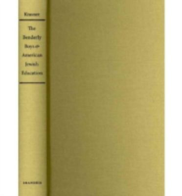 The Benderly Boys and American Jewish Education (Brandeis Series in American Jewish History, Culture and Life)