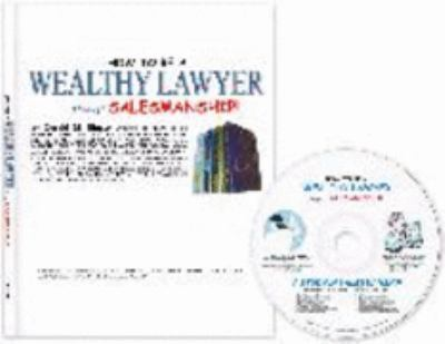 How to Be a Wealthy Lawyer through Salesmanship!