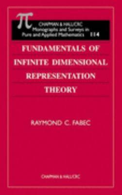 Fundamentals of Infinite Dimensional Representation Theory