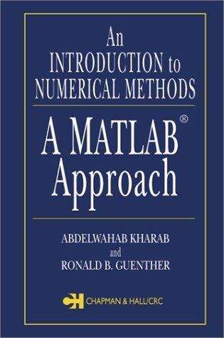 An Introduction to Numerical Methods: A MATLAB Approach