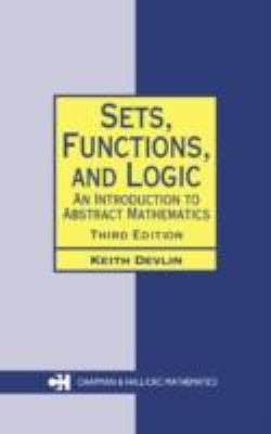 Sets, Functions, and Logic An Introduction to Abstract Mathematics
