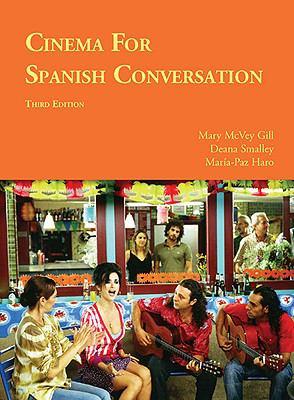 Cinema for Spanish Conversation, Third Edition (Spanish Edition)