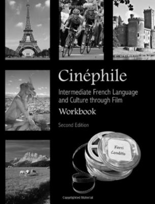 Cinephile: Intermediate French Language and Culture Through Film Workbook Second Edition