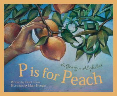 P Is for Peach A Georgia Alphabet