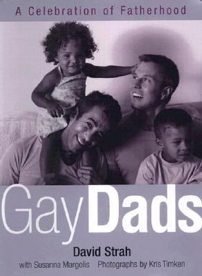 Gay Dads A Celebration of Gay Fatherhood