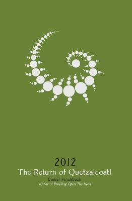 2012 The Return of Quetzalcoatl