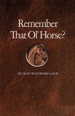 Remember That Ol' Horse