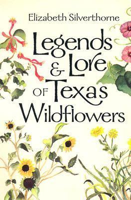 Legends & Lore of Texas Wildflowers