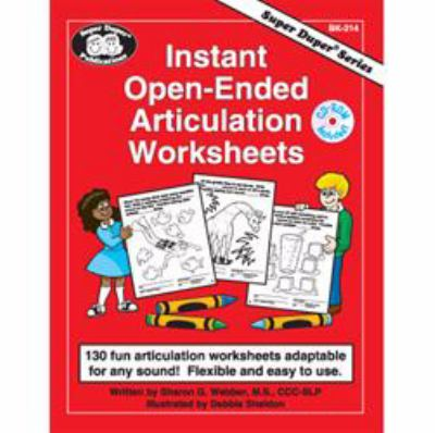 Instant Open-Ended Articulation Worksheets : 130 Fun Articulation Worksheets Adaptable for Any Sound