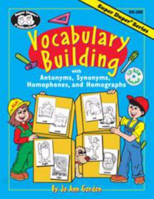 Vocabulary Building : With Antonyms, Synonyms, Homophones and Homographs