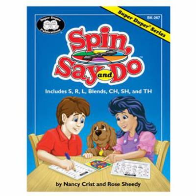 Spin, Say and Do : Includes S, R, L, Blends, CH, SH and TH