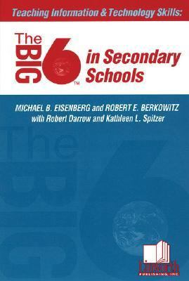 Teaching Information & Technology Skills The Big6 in Secondary Schools