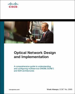 Optical Network Design and Implementation (Networking Technology)