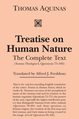 Treatise on Human Nature : Summa Theologiae 1a, QQ 75-89