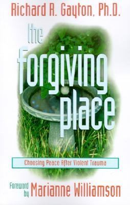 Forgiving Place Choosing Peace After Violent Trauma