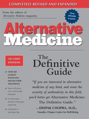 Alternative Medicine The Definitive Guide