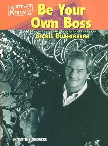 Be Your Own Boss: Small Businesses (Everyday Economics)