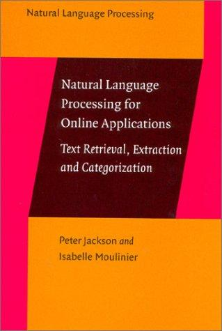 Natural Language Processing for Online Applications: Text retrieval, extraction and categorization