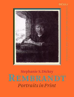 Rembrandt: Portraits in print (OCULI: Studies in the Arts of the Low Countries)