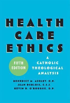 Health Care Ethics A Catholic Theological Analysis