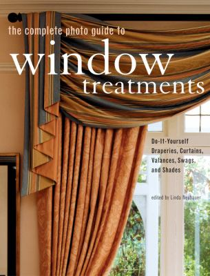 Complete Photo Guide to Window Treatments Diy Draperies, Curtains, Valances, Swags, And Shades
