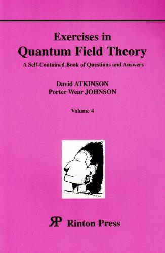 Exercises in Quantum Field Theory: A Self-Contained Book of Questions and Answers