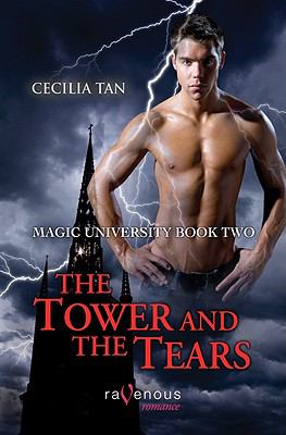Magic University: the Tower and the Tears : A Ravenous Romance