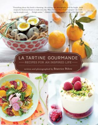 Tartine Gourmande : Recipes for an Inspired Life