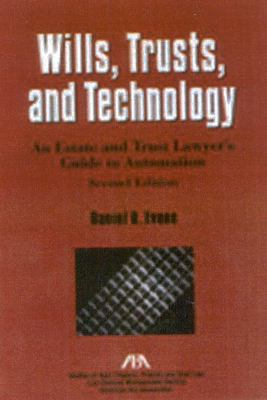 Wills, Trusts, and Technology An Estate and Trust Lawyer's Guide to Automation