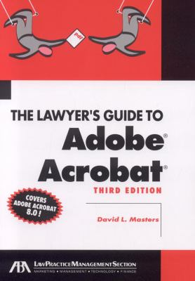 The Lawyer's Guide to Adobe Acrobat 8.0, Third Edition
