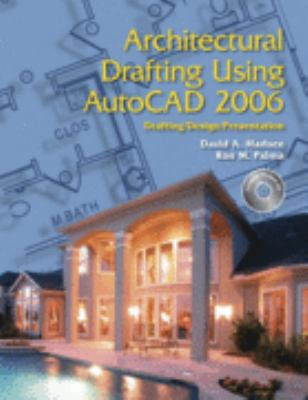 Architectural Drafting Using Autocad 2006/2007 Drafting/design/presentation