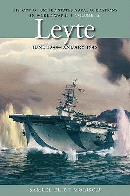 Leyte, June 1944-January 1945: History of United States Naval Operations in World War II (History of US Naval Operation in WWII)