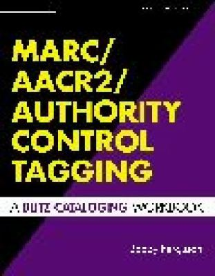Marc/aacr2/authority Control Tagging A Blitz Cataloging Workbook