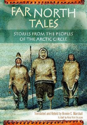 Far North Tales: Stories from the Peoples of the Arctic Circle (World Folklore Series)