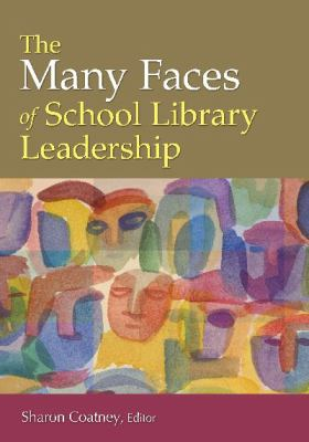 The Many Faces of School Library Leadership
