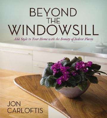 Beyond the Windowsill Add Style to Your Home With the Beauty of Indoor Plants