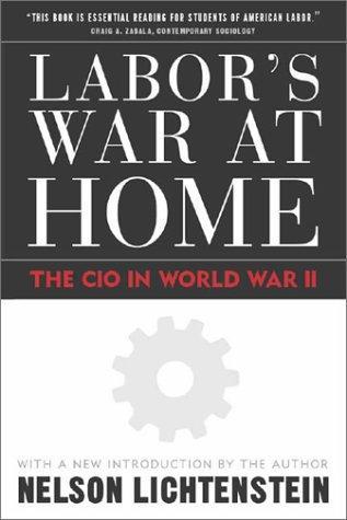 Labor's War at Home: The Cio in World War II (Labor in Crisis)
