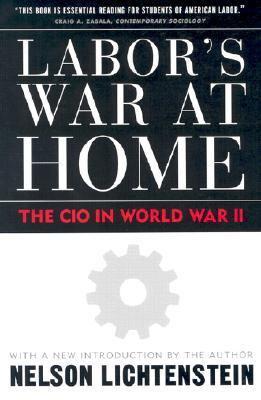 Labor's War at Home The Cio in World War II