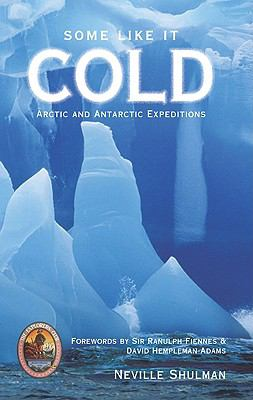 Some Like It Cold Arctic and Antarctic Expeditions