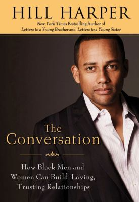 The Conversation: How Black Men and Women Can Build Loving, Trusting Relationships