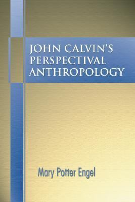 John Calvinus Perspectival Anthropology