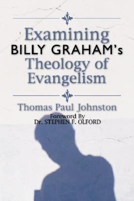 Examining Billy Graham's Theology of Evangelism